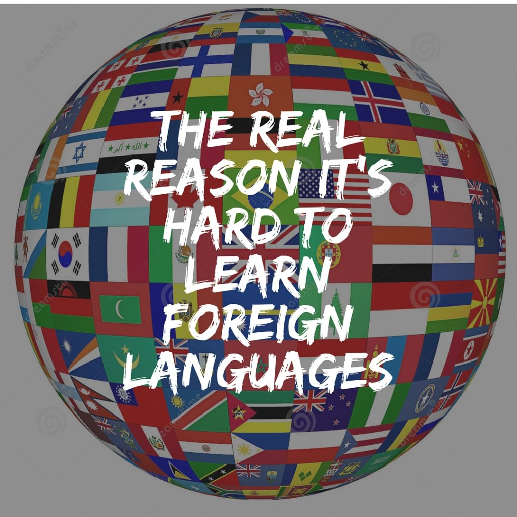 the real reason it's hard to learn other languages